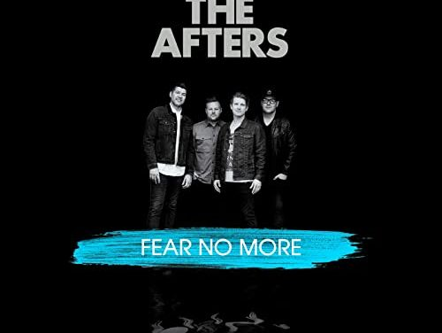 "THE AFTERS Offer   ""I Will Fear No More"" as a Free Download To Help Encourage Those Struggling with Worry and Anxiety"