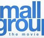 """""""SMALL GROUP THE MOVIE"""" – a Different Type of Faith Film"""