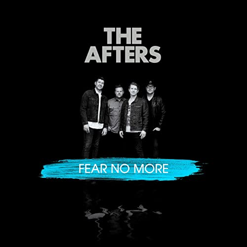 """THE AFTERS Offer   """"I Will Fear No More"""" as a Free Download To Help Encourage Those Struggling with Worry and Anxiety"""