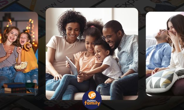 UP Faith and Family offers Free Streaming For Families Staying In