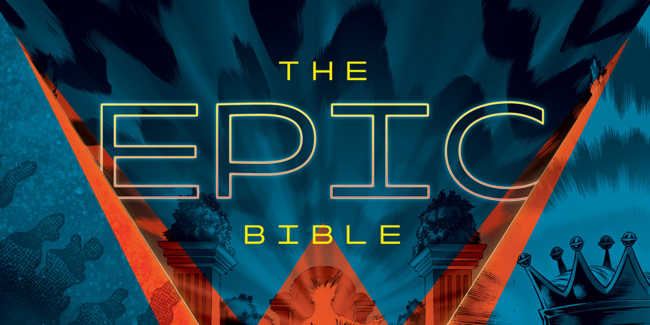 """""""THE EPIC BIBLE"""" – The Bible in Graphic Novel format"""